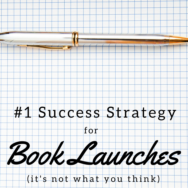 The #1 Success Strategy for Book Launches