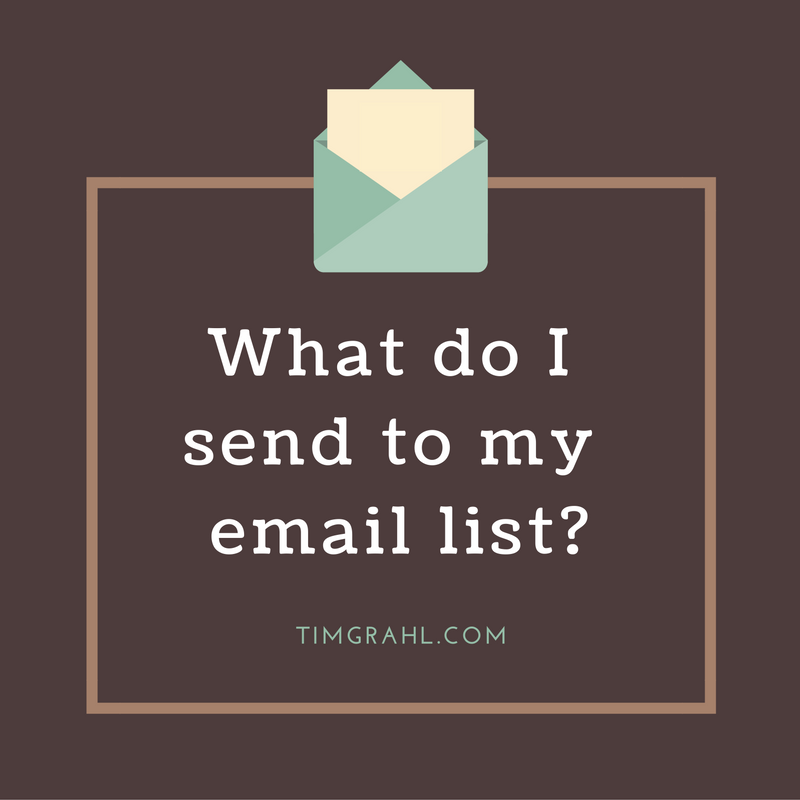 What do I send to my email list-
