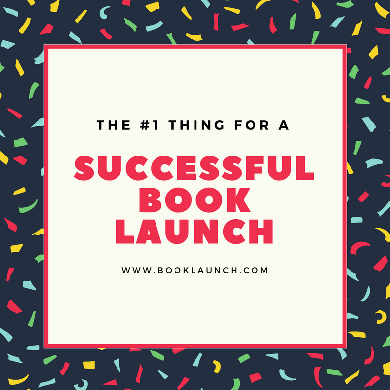 The #1 Thing for a Successful Book Launch