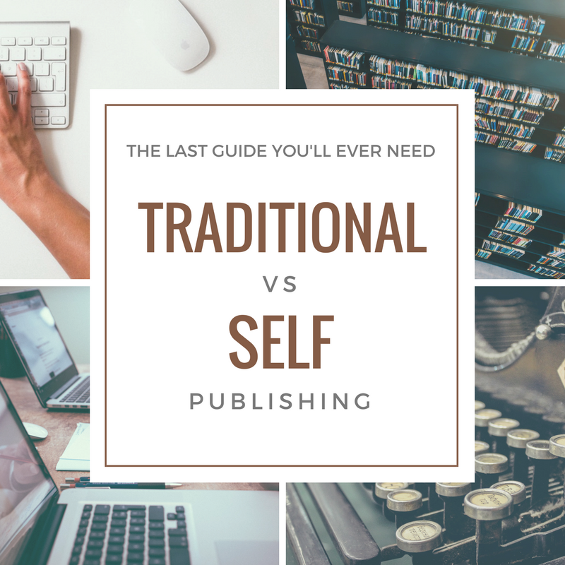 Traditional vs Self Publishing: The Last Guide You'll Ever Need