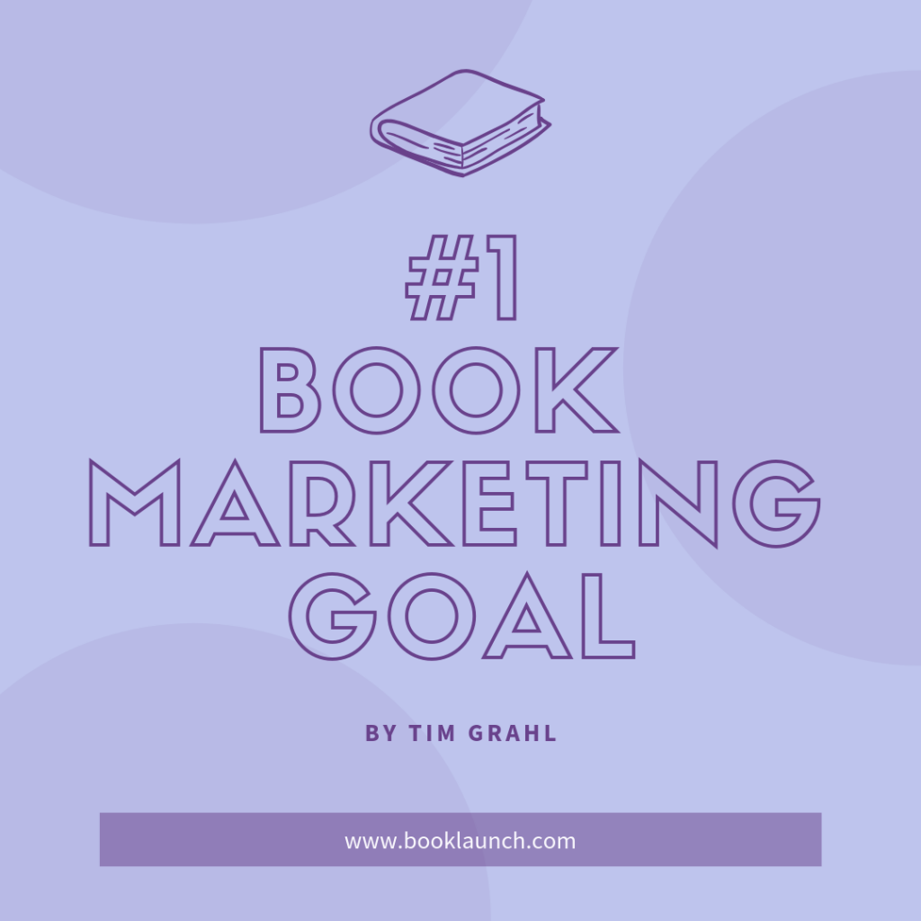 #1 Goal of Book Marketing