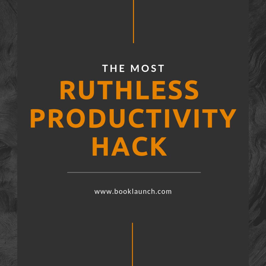 ruthless productivity
