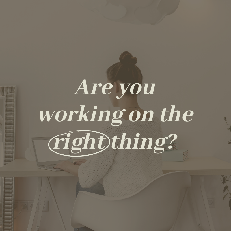 Are you working on the right thing_